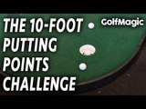 The 10-Foot Putting Points Challenge | Easy Golf Putting Tips And Drills