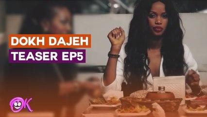DOKH DAJEH - Teaser EPISODE 5