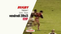 Rugby - Federale 1 Tarbes - Rouen : Rugby federale 1 bande annonce