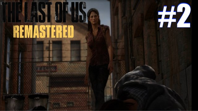 The Last of Us Remastered PS4 Playthrough Part 2 ~ Robert
