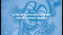 La ville de Rennes banni les cirques avec des animaux sauvages