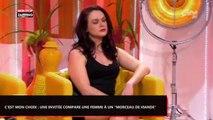 """C'est mon choix : Une invitée compare une femme à un """"morceau de viande"""" (Vidéo)"""