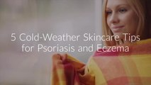 5 Cold-Weather Skincare Tips for Psoriasis and Eczema