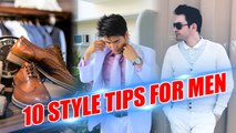 10 Style Hacks for Men - Stand Out & Look Good!!! | Men Grooming Tips | Boldsky