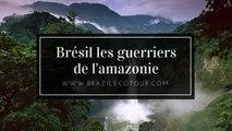BRESIL : '' LES GUERRIERS DE L'AMAZONIE''
