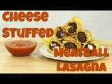 Fried Cheese Stuffed Meatball Lasagna Bombs: Simple Lasagna Recipes | Food Porn