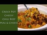 Crock Pot Cheesy Chili Beef Mac & Cheese