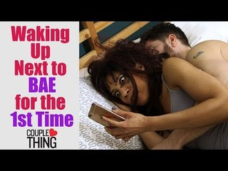 Sleeping Over: Waking Up Next to Bae Looking a Mess   CoupleThing