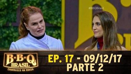 Ep 17 - BBQ Brasil - Parte 2 - 09.12.17