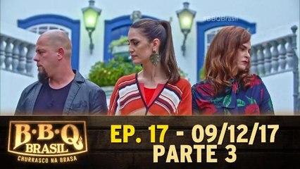 Ep 17 - BBQ Brasil - Parte 3 - 09.12.17