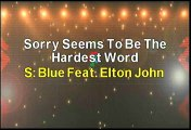 Blue ft Elton John Sorry Seems To Be The Hardest Word Karaoke Version