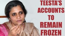 Supreme Court rejects Teesta Setalvad's petition to de-freeze accounts | Oneindia News