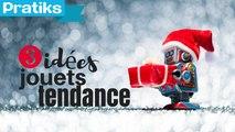 Cadeaux de Noël : 3 idées de jouets tendance