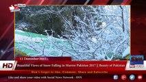 Beautiful Views of Snow Falling in Murree Pakistan 2017 || Beauty of Pakistan