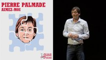 Aimez-moi ! / Pierre Palmade