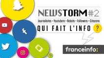 Newstorm#2 Qui fait l'info ?