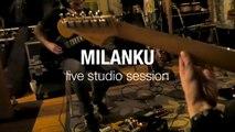 Milanku - L'Acceptation (Live Studio Session)