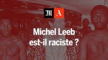 Michel Leeb est-il raciste ?