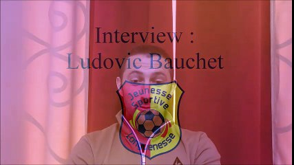 INTERVIEW : LUDOVIC BAUCHET