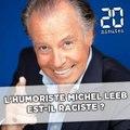 L'humoriste Michel Leeb est-il raciste ?