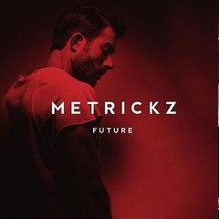 metrickz - grown man feat che carrera ( future 2017 )