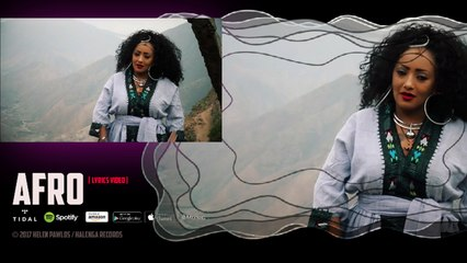 Helen Pawlos - Afro - (Lyrics Video) | New Eritrean Music 2017