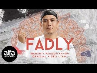Fadly - Menanti Panggilan-Mu [Official video lirik]
