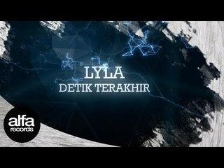 Lyla - Detik Terakhir (Official Lyric Video)