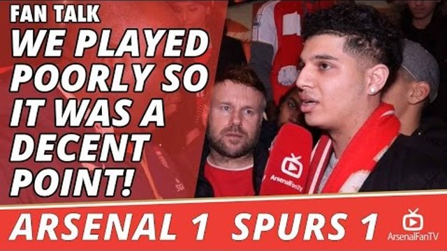 We Played Poorly So It Was A Decent Point! | Arsenal 1 Spurs 1