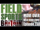 Fieldsports Britain - Move over Wild Boar Fever