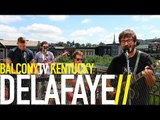 DELAFAYE - TRIPPING AND ROLLING (BalconyTV)