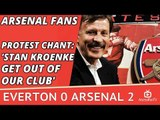 Arsenal Fans Protest Chant: 'Stan Kroenke Get Out Of Our Club' | Everton 0 Arsenal 2