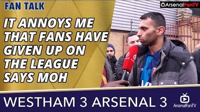 It Annoys Me That Fans Have Given Up On The League says Moh | West Ham 3 Arsenal 3