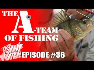 The A-Team of Fishing - Fishing Britain episode 36