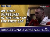 We Shot Ourselves In The foot In The First Leg -Barcelona 3 Arsenal 1