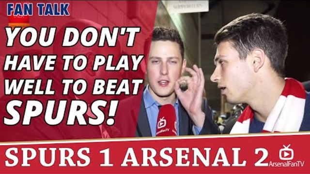 You Don't Have To Play Well To Beat Spurs!  | Spurs 1 Arsenal 2