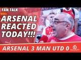 Arsenal REACTED!!!    Arsenal 3 Man Utd 0