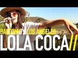 LOLA COCA - BAD GIRLFRIEND (BalconyTV)