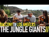 THE JUNGLE GIANTS - EVERY KIND OF WAY (BalconyTV)