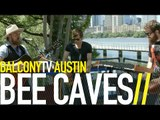 BEE CAVES - ALIENS AMONG US (BalconyTV)