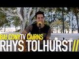 RHYS TOLHURST - FADE AWAY (BalconyTV)