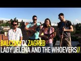 LADY JELENA AND THE WHOEVERS - EKO PESMA (BalconyTV)