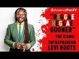 "Big Arsenal Interview | Reggae Reggae Gooner"" | The Iconic  Entrepreneur Levi Roots"