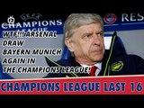 WTF!!! Arsenal Draw Bayern Munich Again In The Champions League!