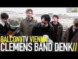 CLEMENS BAND DENK - ABER DER SOUND IST GUT (BalconyTV)
