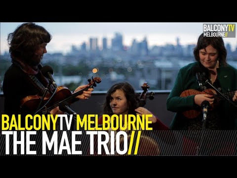 THE MAE TRIO - CAROLINE (BalconyTV)