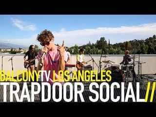 TRAPDOOR SOCIAL - FINE ON MY OWN (BalconyTV)