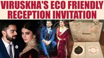 Virat and Anushka are sending Eco-friendly reception invitation to friends and family |Oneindia News
