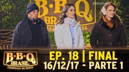 Ep. 18 - Final - BBQ Brasil - Parte 1