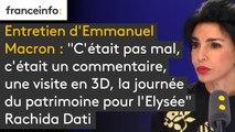 """""""C'était pas mal, c'était un commentaire, une déambulation, une visite en 3D, la journée du patrimoine pour l'Elysée"""" : Rachida Dati revient sur l'interview d'Emmanuel Macron sur France 2"""
